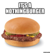 "It's a ""Nothingburger"""